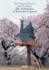 Treehouses, Towers, and Tea Huts - Book