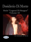 Desiderio Di Morte : Legami Di Sangue Volume 12 - eBook