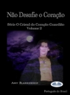 Nao Desafie O Coracao : Serie O Cristal Do Coracao Guardiao Volume 2 - eBook