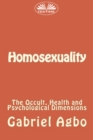 Homosexuality: The Occult, Health And Psychological Dimensions - eBook
