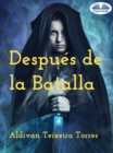 Despues De La Batalla - eBook