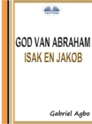 God Van Abraham, Isak En Jakob - eBook