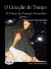 O Coracao Do Tempo : O Guardiao Do Coracao De Cristal - Livro 1 - eBook