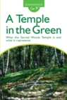 A Temple in the Green : What the Sacred Woods Temple is and what it represents - eBook