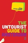 The Untourist Guide to Amsterdam : Change with a smile - Book