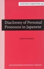 Diachrony of Personal Pronouns in Japanese : A functional and cross-linguistic perspective - Book