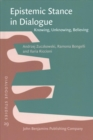 Epistemic Stance in Dialogue : Knowing, Unknowing, Believing - Book
