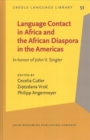 Language Contact in Africa and the African Diaspora in the Americas : In honor of John V. Singler - Book