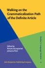 Walking on the Grammaticalization Path of the Definite Article : Functional Main and Side Roads - eBook