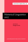 Historical Linguistics 2017 : Selected papers from the 23rd International Conference on Historical Linguistics, San Antonio, Texas, 31 July - 4 August 2017 - eBook