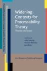 Widening Contexts for Processability Theory : Theories and issues - eBook