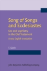 Song of Songs and Ecclesiastes : Sex and sophistry in the Old Testament - A new English translation - eBook