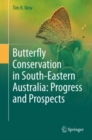 Butterfly Conservation in South-Eastern Australia: Progress and Prospects - eBook