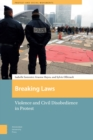 Breaking Laws : Violence and Civil Disobedience in Protest - eBook