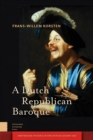 A Dutch Republican Baroque : Theatricality, Dramatization, Moment and Event - eBook
