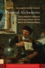 Painted Alchemists : Early Modern Artistry and Experiment in the Work of Thomas Wijck - eBook