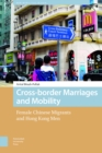 Cross-border Marriages and Mobility : Female Chinese Migrants and Hong Kong Men - eBook