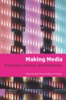 Making Media : Production, Practices, and Professions - eBook