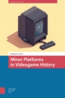 Minor Platforms in Videogame History - eBook