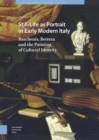 Still-Life as Portrait in Early Modern Italy : Baschenis, Bettera and the Painting of Cultural Identity - eBook