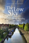 The Low Sky : Understanding the Dutch - Book