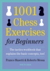1001 Chess Exercises for Beginners : The Tactics Workbook that Explains the Basic Concepts, Too - eBook