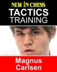 Tactics Training - Magnus Carlsen : How to improve your Chess with Magnus Carlsen and become a Chess Tactics Master - eBook