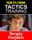 Tactics Training - Sergey Karjakin : How to improve your Chess with Sergey Karjakin and become a Chess Tactics Master - eBook