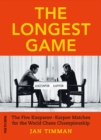 The Longest Game : The Five Kasparov  Karpov Matches for the World Chess Championship - Book