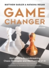 Game Changer : AlphaZero's Groundbreaking Chess Strategies and the Promise of AI - Book
