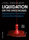 Liquidation on the Chess Board New & Extended : Mastering the Transition into the Pawn Endgame - eBook