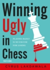 Winning Ugly in Chess : Playing Badly is No Excuse for Losing - eBook