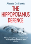 The Hippopotamus Defence : A Deceptively Dangerous Universal Chess Opening System for Black - eBook