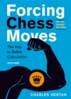 Forcing Chess Moves : The Key to Better Calculation - eBook