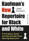 Kaufmans New Repertoire for Black and White : A Complete, Sound and User-friendly Chess Opening Repertoire - Book