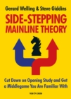 Side-stepping Mainline Theory : Cut Down on Chess Opening Study and Get a Middlegame You are Familiar With - eBook