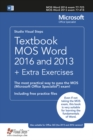 Textbook MOS Word 2016 and 2013 + Extra Exercises : The most practical way to pass the MOS (Microsoft Office Specialist) exam! - Book