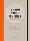Know Your Onions: Graphic Design : How to Think Like a Creative, Act Like a Businessman and Design Like a God - Book