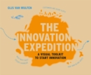 The Innovation Expedition : A Visual Toolkit to Start Innovation - Book