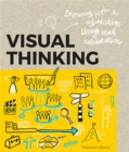 Visual Thinking : Empowering People & Organizations through Visual Collaboration - Book