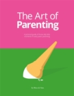 The Art of Parenting : The Things They Don't Tell You - Book