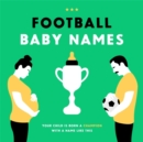 Football Baby Names : Your Child is Born a Champion with a Name Like This - Book