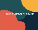 The Empathy Game : Playfully Connect on a Deeper Level - Book