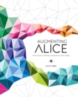 Augmenting Alice : The Future of Identity, Experience and Reality - eBook