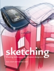 Sketching: Drawing Techniques for Product Designers : Drawing Techniques for Product Designers - Book