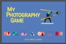 My Photography Game : Play, Match, Share - Book