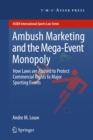 Ambush Marketing & the Mega-Event Monopoly : How Laws are Abused to Protect Commercial Rights to Major Sporting Events - eBook