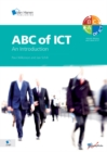 ABC of ICT : An Introduction to the Attitude, Behaviour and Culture of ICT - Book