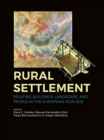 Rural Settlement : Relating Buildings, Landscape, and People in the European Iron Age - Book