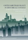 Osteoarchaeology in Historical Context : Cemetery Research from the Low Countries - Book